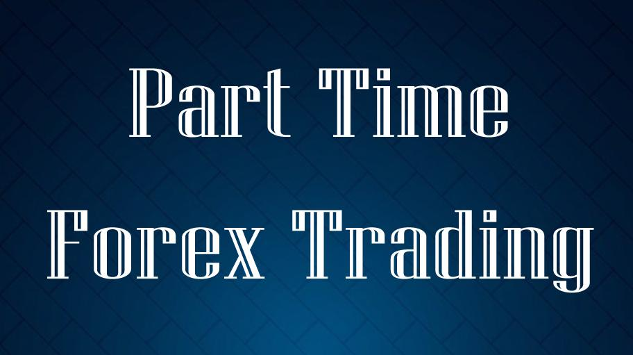 part time forex trading
