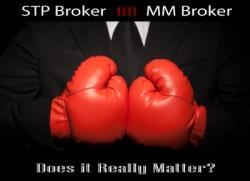STP or Market Maker; Does it really matter? Are there more important things to know?